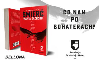 """""""ŚMIERĆ WARTA ZACHODU"""" – NOWA KSIĄŻKA FUNDACJI DORASTAJ Z NAMI"""